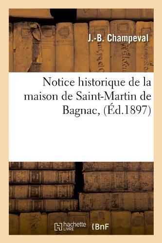 Notice historique de la maison de Saint-Martin de Bagnac, (Éd.1897)