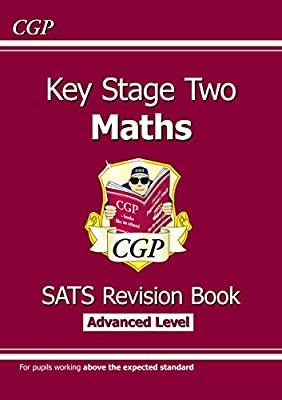 KS2 Maths Targeted SATs Revision Book - Advanced Level (for the 2019 tests) (CGP KS2 Maths SATs) from Coordination Group Publications Ltd (CGP)