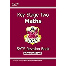 KS2 Maths Targeted SATs Revision Book - Advanced Level (for the 2019 tests) (CGP KS2 Maths SATs)