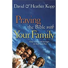 Praying the Bible with Your Family by David Kopp (2000-10-17)