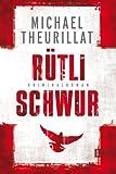 Rütlischwur (Ein Kommissar-Eschenbach-Krimi, Band 4) - Michael Theurillat
