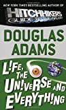 Life, the Universe and Everything (Hitchhiker's Guide to the Galaxy, Band 3)