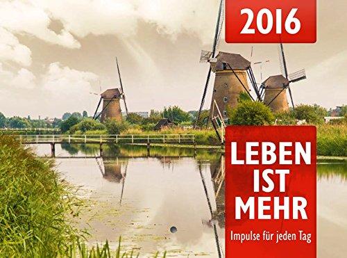 Leben ist mehr 2016 (Abreißkalender): Impulse für jeden Tag