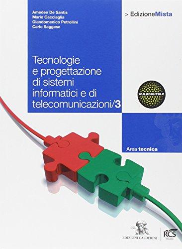 Tecnologie e progettazione di sistemi informatici e di telecomunicazioni. Per le Scuole superiori. Con espansione online: 3
