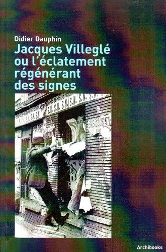 Jacques Villeglé ou l'éclatement régénérant des signes