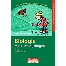 Kinder entdecken die Naturwissenschaften: Biologie mit 4- bis 6-Jährigen