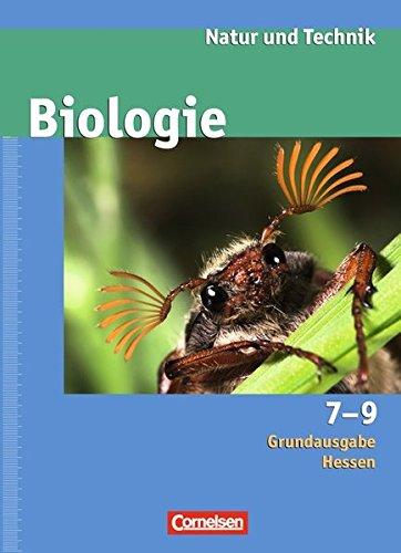 Natur und Technik - Biologie (Ausgabe 2007) - Grundausgabe Hessen: 7.-9. Schuljahr - Schülerbuch