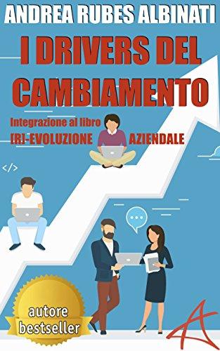 I DRIVERS DEL CAMBIAMENTO (INTRODUZIONE): Integrazione al Libro [R]-Evoluzione Aziendale, per Guidare la Trasformazione Strategica dell'Azienda con l' Analisi di Mercato Visuale™ - Amazon Libri