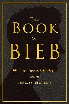 The Book of Bieb (English Edition) par [God]