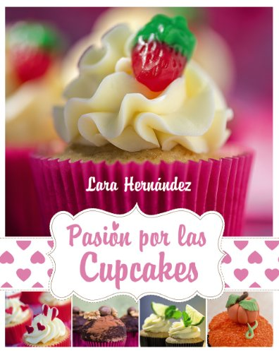 Pasión por las Cupcakes (Libros Singulares)