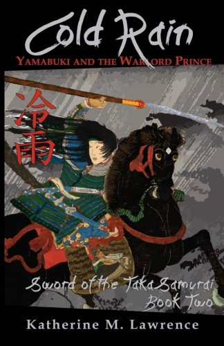 Cold Rain: Yamabuki and the Warlord Prince: Volume 2 (Sword of the Taka Samurai)