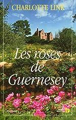 Les Roses de Guernesey de Charlotte LINK