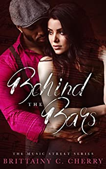 Behind the Bars (Music Street Series) (English Edition) di [Cherry, Brittainy]
