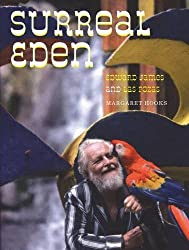 Surreal Eden: Edward James and Las Pozas