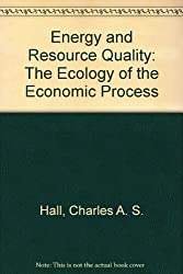 Energy and Resource Quality: The Ecology of the Economic Process