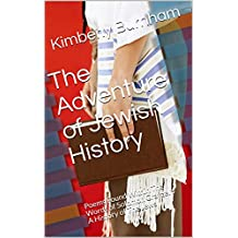 The Adventure of Jewish History: Poems Found Within The Words of Solomon Grayzel's A History of The Jews (English Edition)