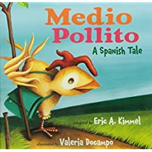 Medio Pollito / Half Chick: Spanish Tale by Kimmel, Eric A. (2010) Hardcover