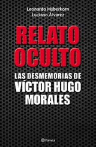 El relato oculto: Las desmemorias de Víctor Hugo Morales por Varios autores
