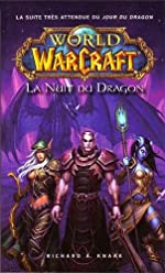 WORLD OF WARCRAFT - LA NUIT DU DRAGON de Richard A. Knaak