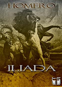 La Ilíada (Ilustrada) (Bilingue spanish y latín) de [Homero]
