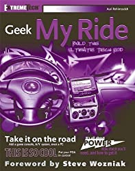 Geek My Ride: Build the Ultimate Tech Rod by Auri Rahimzadeh (2005-05-06)