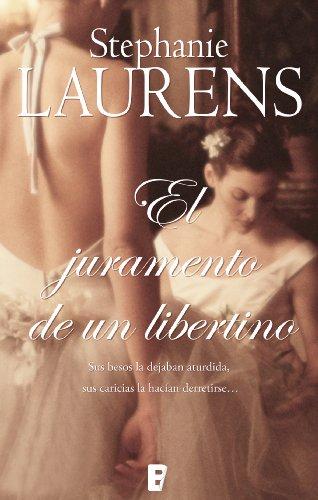 El Juramento de un libertino: La saga de los Cynsters por Stephanie Laurens