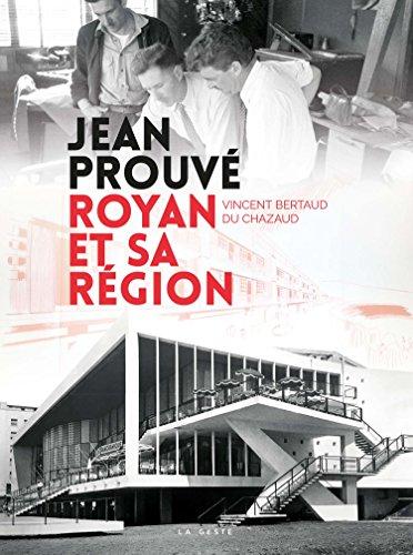 Jean Prouvé : Royan et sa région par Vincent Bertaud du Chazaud