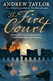 The Fire Court: A gripping historical thriller from the bestselling author of The Ash...