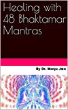 Healing with 48 Bhaktamar Mantras