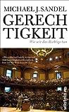 Gerechtigkeit: Wie wir das Richtige tun - Michael J. Sandel