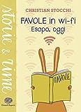 Favole in wi-fi : Esopo, oggi