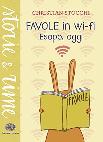 Favole in wi-fi - Esopo, oggi