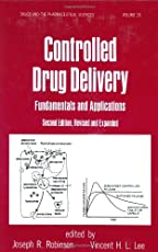 Controlled Drug Delivery: Fundamentals and Applications, Second Edition: 29 (Drugs and the Pharmaceutical Sciences)