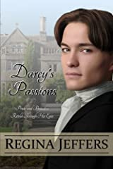 Darcy's Passions: Pride and Prejudice Retold Through His Eyes Paperback