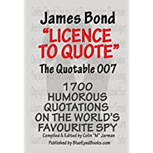 James Bond - Licence to Quote: The Quotable 007 by Colin M. Jarman (Editor) (13-May-2013) Paperback
