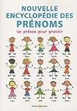 Telecharger Livres Nouvelle encyclopedie des prenoms (PDF,EPUB,MOBI) gratuits en Francaise