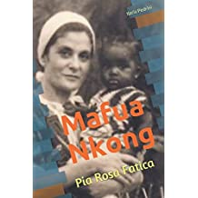 Mafua Nkong: Pia Rosa Fatica (Raccontami una storia, Band 3)