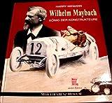 Wilhelm Maybach: König der Konstrukteure