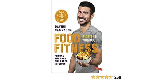 Food Fitness. Ricette e workout per una vita sana e un corpo in forma