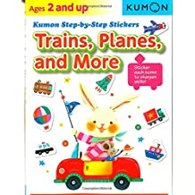 Trains, Planes, and More (Kumon Step by Step Stickers)