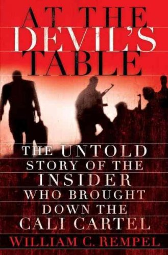 At the Devil's Table: The Untold Story of the Insider Who Brought Down the Cali Cartel (Hardback) - Common