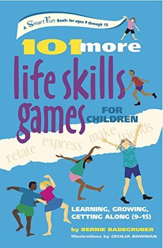 101 More Life Skills Games for Children: Learning Growing Getting Along