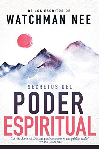 Secretos del Poder Espiritual: de Los Escritos de Watchman Nee por Watchman Nee