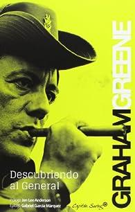 Descubriendo al general par Graham Greene