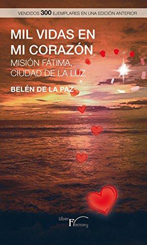 Mil vidas en mi corazón: Misión Fátima, ciudad de luz eBook: Belén ...