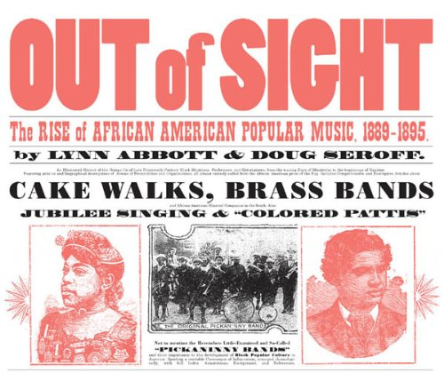 Out of Sight: The Rise of African American Popular Music, 1889-1895 (American Made Music Series)