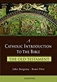 A Catholic Introduction to the Bible: The Old Testament (English Edition)