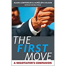 The First Move: A Negotiator′s Companion