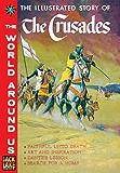 The Crusades: Classics Illustrated World Around Us
