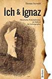 Ich & Ignaz: Historischer Kriminalroman im Südtirol der Sechzigerjahre